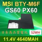 MSI BTY-M6F 6芯 日系電芯 電池 GS60 2PC-010CN GS60 2PC-279XCN Prestige PX60 6QE PX60-2QDi716H11 6QC-070XCN