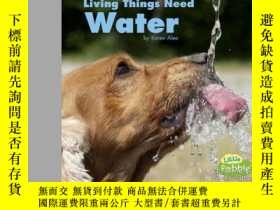 二手書博民逛書店Living罕見Things Need WaterY346464