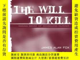 二手書博民逛書店The罕見Will To Kill: Making Sense Of Senseless Murder (2nd