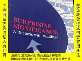 二手書博民逛書店SURPISING罕見SIGNIFICANCE A Rhetoric with ReadingY5834 Ro