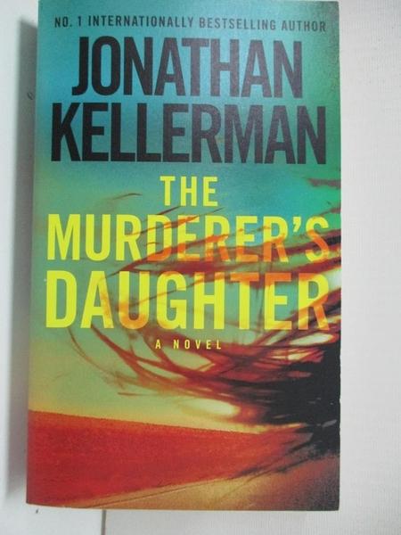 【書寶二手書T8/原文小說_BW4】The Murderer s Daughter_Jonathan Kellerman
