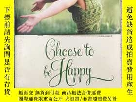 二手書博民逛書店Choose罕見to Be Happy: A Guide to