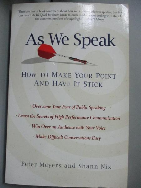【書寶二手書T9/大學教育_HGW】As We Speak: How to Make Your Point and Ha