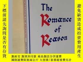 二手書博民逛書店英文原版罕見The Romance of Reason: An Adventure in the Thought