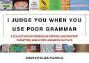 二手書 I Judge You When You Use Poor Grammar: A Collection of Egregious Errors, Disconcerting Bloop R2Y 9780312533014