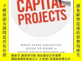 二手書博民逛書店Capital罕見Projects: What Every Executive Needs to Know to