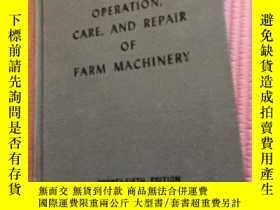二手書博民逛書店The罕見operation care and repair of farm machineryY398949