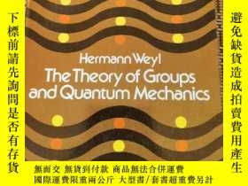 二手書博民逛書店The罕見Theory of Groups and Quantum Mechanics【群論與量子力學】【德國著名