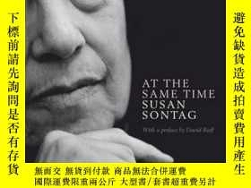 二手書博民逛書店At罕見The Same Time - Essays & SpeechesY256260 Susan Sont