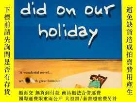二手書博民逛書店What罕見we did on our holiday 英文原版
