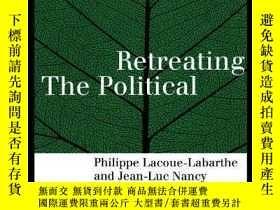 二手書博民逛書店Retreating罕見The PoliticalY256260 Phillippe Lacoue-labar