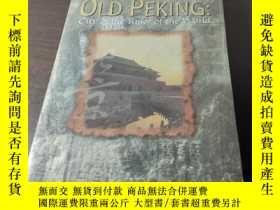 二手書博民逛書店Old罕見Peking: City of the Ruler of the World 簽贈本Y250274