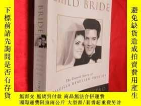 二手書博民逛書店Child罕見Bride: The Untold Story o