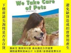 二手書博民逛書店We罕見Take Care of PetsY346464 Nic