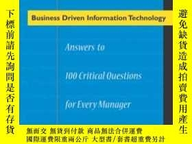 二手書博民逛書店Business罕見Driven Information Technology: Answers to 100 C