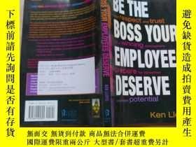 二手書博民逛書店Be罕見the Boss Your Employees Deserve (英語)Y2931 Ken Lloyd