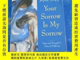 二手書博民逛書店your罕見sorrow is my sorrow 你的悲傷就是我的悲傷Y172244 JOYCE RUPP
