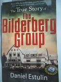 【書寶二手書T1/政治_ZHH】The True Story of the Bilderberg Group_Estulin, Daniel