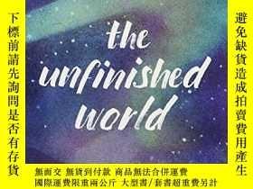 二手書博民逛書店The罕見Unfinished WorldY255562 Amber Sparks Liveright 出版