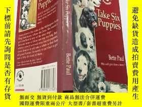 二手書博民逛書店take罕見six puppies:帶六只小狗Y200392