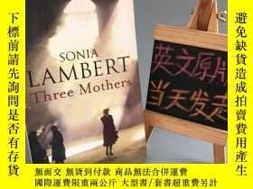 二手書博民逛書店Three罕見Mothers(三個母親Y467724 SONIA LAMBERT PIATKUS 出版200