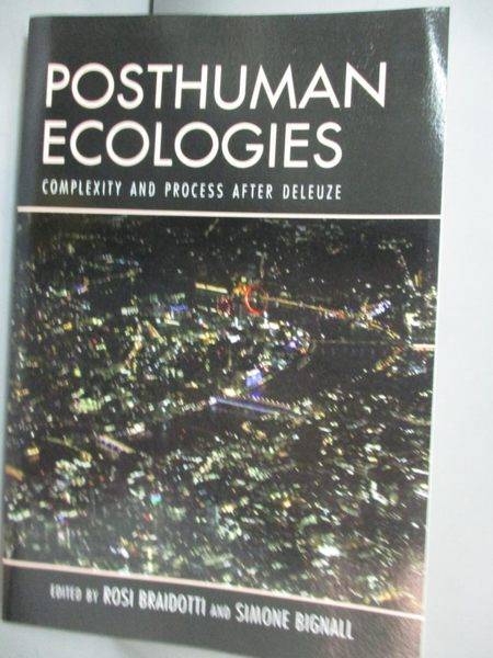 【書寶二手書T7/哲學_PMW】Posthuman Ecologies: Complexity and Process