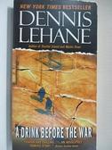 【書寶二手書T1/原文小說_B9A】A Drink Before the War_Lehane, Dennis