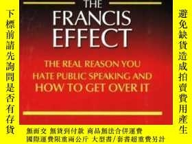二手書博民逛書店The罕見Francis Effect: The Real Reason You Hate Public Spea