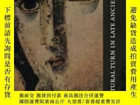 二手書博民逛書店【罕見】2005年出版 The Cultural Turn In Late Ancient Studies: Ge