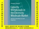 二手書博民逛書店Capacity罕見Withdrawals in the Electricity Wholesale Market
