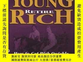 二手書博民逛書店Rich罕見Dad s Retire Young, Retire RichY255562 Robert T.