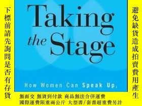 二手書博民逛書店Taking罕見the Stage: How Women Can Speak Up, Stand Out, and