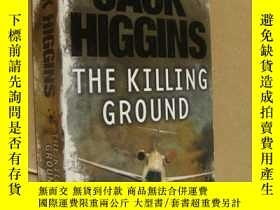 二手書博民逛書店Killing罕見Ground 殺戮場(小說)Y85718 Jack Higgins(傑克·希金斯) 著 H