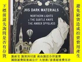 二手書博民逛書店His罕見Dark Materials:Northern Light, The Subtle Knife, The