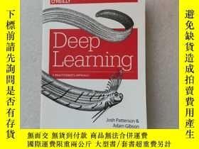 二手書博民逛書店Deep罕見Learning:A Practitioner s ApproachY22264 Adam Gib