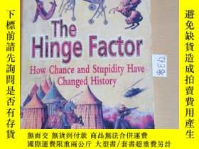 二手書博民逛書店32開英文原版罕見The Hinge Factor :How Chance and Stupidity Have