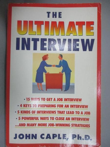 【書寶二手書T3/財經企管_YFL】The Ultimate Interview: How to Get It, Get