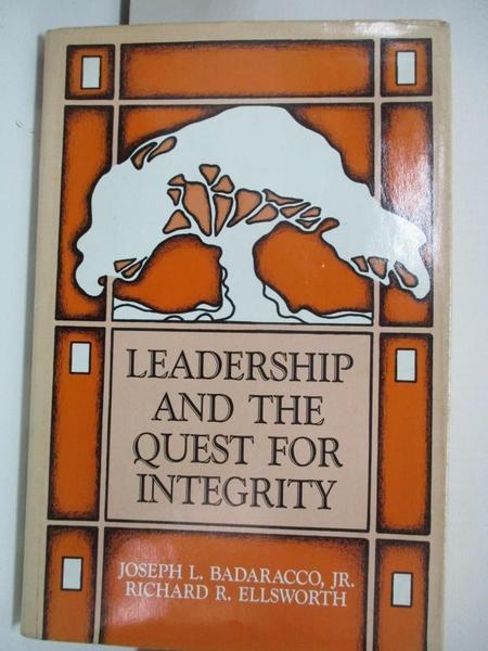 【書寶二手書T1/財經企管_DQ4】Leadership and the Quest for Integrity_Richard R