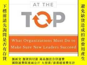 二手書博民逛書店Transitions罕見at the Top: What Organizations Must Do to Ma