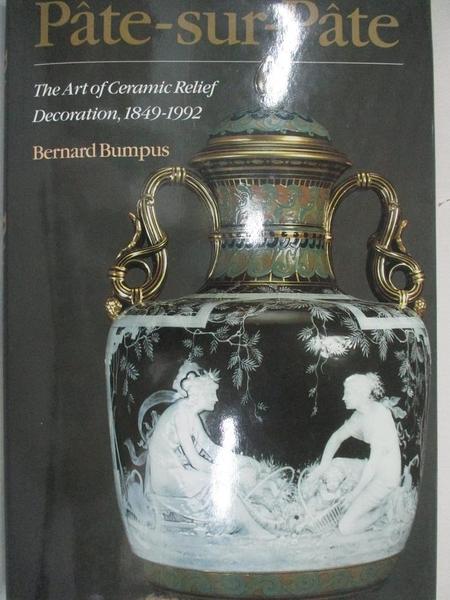 【書寶二手書T7/藝術_FOR】Pate-sur-pate : Art of Ceramic Relief Decoration 1849-1992