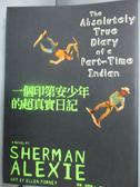 【書寶二手書T1/翻譯小說_LNO】一個印第安少年的超真實日記_薛曼‧亞歷斯