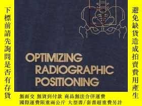 二手書博民逛書店Optimizing罕見Radiographic Positioning-優化射線定位Y361738 Ange