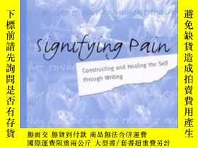 二手書博民逛書店Signifying罕見Pain Hb-表示疼痛HbY436638 Judith Harris Suny Pr
