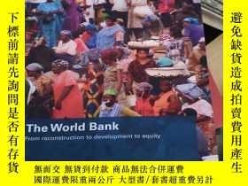 二手書博民逛書店The罕見World Bank: From Reconstruction To Development To Eq