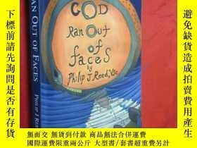 二手書博民逛書店God罕見Ran Out of Faces 【詳見圖】Y5460