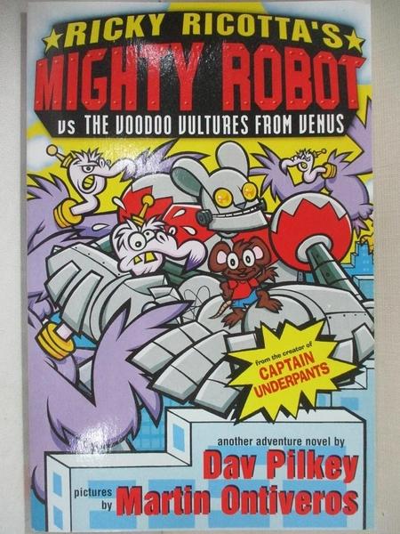 【書寶二手書T4/兒童文學_GJM】Mighty Robot Vs the Voodoo Vultures from Venus_Dav Pilkey
