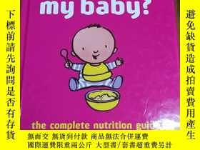 二手書博民逛書店What罕見Should I Feed My Baby?: The Complete Nutrition Guid