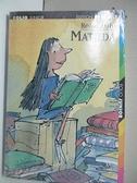 【書寶二手書T6/少年童書_ITT】Matilda_Dahl, Roald/ Blake, Quentin (ILT)