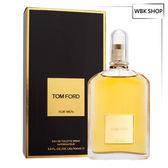 Tom Ford 同名經典男性淡香水 100ml Tom Ford For Men EDT - WBK SHOP