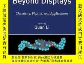 二手書博民逛書店Liquid罕見Crystals Beyond Displays: Chemistry, Physics, and